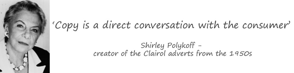 Copy is a direct conversation with the consumer - Shirley Polykoff